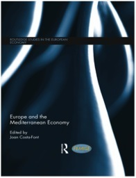 « Europe and the Mediterranean Economy », Joan Costa Font, éditions Routledge, série FEMISE edited Volume.